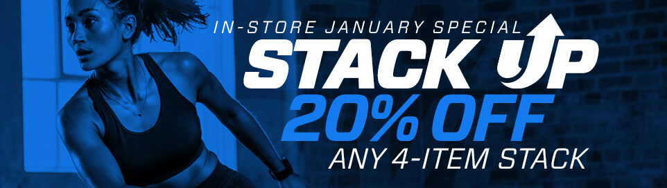 Stack Up in January! Purchase any 4 or more non-sale items for 20% percent off the entire stack. Cannot be combined with any other offers. Limited to one protein per purchase. Valid ONLY In-Store at participating locations.