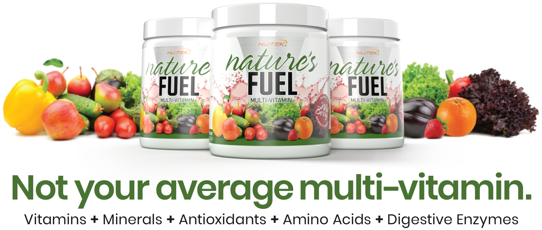 Nature's FUEL. Not your average multi-vitamin.