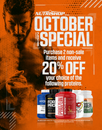 2018 Oct Special - Purchase 2 non-sale items and receive 20% off on your choice of the following proteins: Pro7ein Synthesis, Forza Pro, Hydro-Pro, Modern Source Protein, Pro5